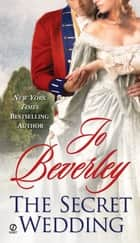 The Secret Wedding ebook by Jo Beverley