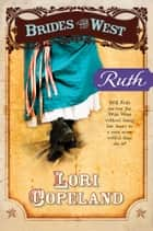 Ruth ebook by Lori Copeland