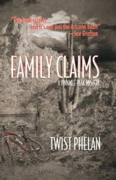 Family Claims - A Pinnacle Peak Mystery ebook by Twist Phelan