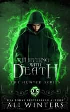 Flirting with Death - The Hunted Series, #2.5 ebook by Ali Winters