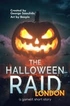 The Halloween Raid: London ebook by George Saoulidis
