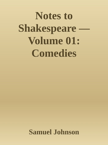 preface to shakespeare by samuel johnson essays 'the preface to shakespeare' by samuel johnson together with selected notes on some of the plays[from his annotated edition of shakespeare.