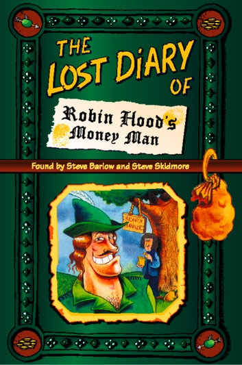 The Lost Diary of Robin Hood's Money Man ebook by Steve Barlow,Steve Skidmore