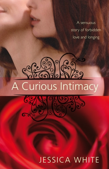 Curious Intimacy ebook by Jessica White