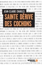 Sainte dérive des cochons ebook by Jean-Claude Charles