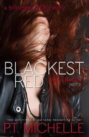 Blackest Red: A Billionaire SEAL Story, Part 3 ebook by P.T. Michelle