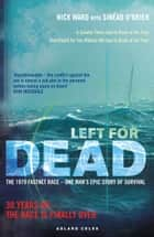 Left For Dead - 30 Years On - The Race is Finally Over eBook by Nick Ward, Sinead O'Brien