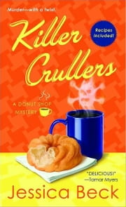 Killer Crullers - A Donut Shop Mystery ebook by Jessica Beck