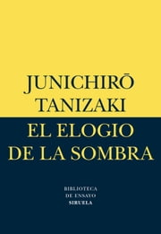 El elogio de la sombra ebook by Junichirô Tanizaki, Julia Escobar