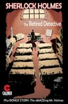 Sherlock Holmes: The Retired Detective ebook by Gary Reed, Wayne Reid