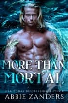 More Than Mortal ebook by