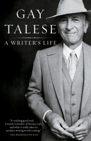 A Writer's Life ebook by Gay Talese