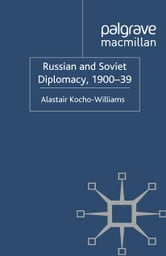 Russian and Soviet Diplomacy, 1900-39 ebook by A. Kocho-Williams
