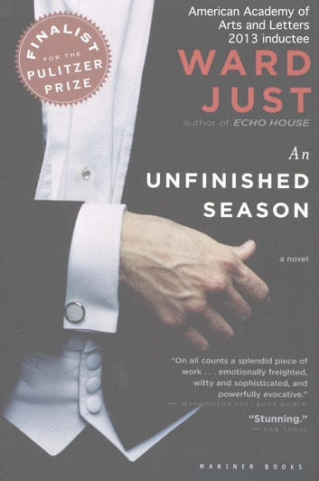 An Unfinished Season - A Novel eBook by Ward Just