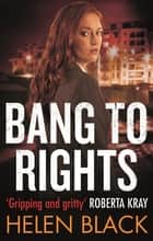 Bang to Rights ebook by Helen Black
