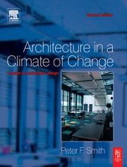 Architecture in a Climate of Change ebook by Peter F Smith