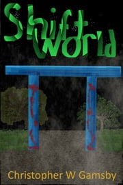 Shift World ebook by Christopher W Gamsby