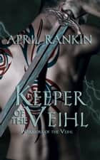 Keeper of the Veihl ebook by April Rankin