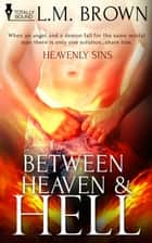 Between Heaven & Hell ebook by L.M. Brown