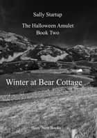 Winter at Bear Cottage ebook by Sally Startup