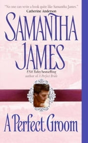 A Perfect Groom ebook by Samantha James