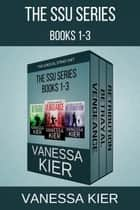 The SSU Series Books 1-3 ebook by Vanessa Kier