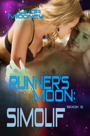 Runner's Moon: Simolif - Book 3 ebook by Linda Mooney