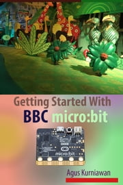 Getting Started With BBC micro:bit ebook by Agus Kurniawan