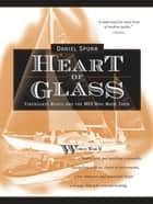 Heart of Glass: Fiberglass Boats and the Men Who Built Them ebook by Daniel Spurr