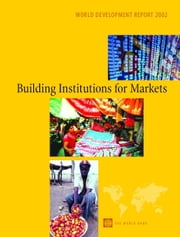 World Development Report 2002: Building Institutions for Markets ebook by World Bank Group