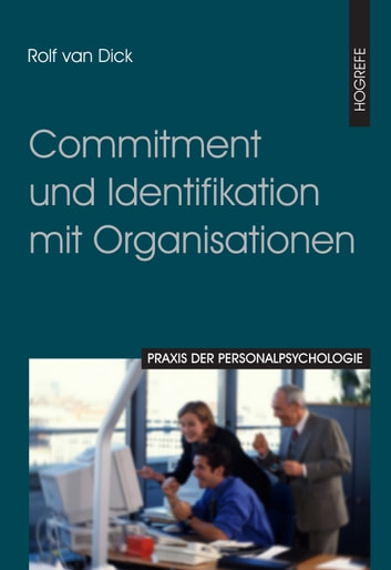 Commitment und Identifikation mit Organisationen ebook by Rolf van Dick