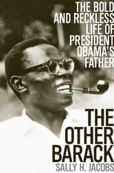 The Other Barack - The Bold and Reckless Life of President Obama's Father ebook by Sally H. Jacobs