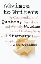 Advice to Writers ebook by Jon Winokur