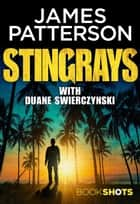 Stingrays - BookShots ebook by James Patterson