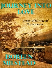 Journey Into Love: Four Historical Romances ebook by Doreen Milstead