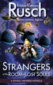 Strangers at the Room of Lost Souls - A Diving Universe Novella ebook by Kristine Kathryn Rusch