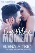One More Moment ebook by