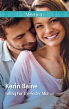 Falling For The Foster Mum ebook by Karin Baine