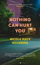 Nothing Can Hurt You ebook by Nicola Maye Goldberg