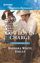 Cowboy in Charge ebook by Barbara White Daille