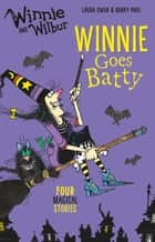Winnie and Wilbur Winnie Goes Batty ebook by Laura Owen, Korky Paul