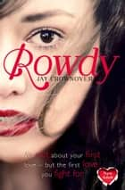 Rowdy (The Marked Men, Book 5) ebook by Jay Crownover