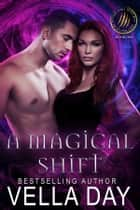 A Magical Shift ebook by Vella Day