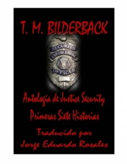 Justice Security, Antología ebook by T. M. Bilderback