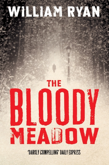 The Bloody Meadow: A Captain Korolev Novel 2 ebook by William Ryan