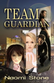 Team Guardian ebook by Naomi Stone