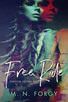 Free Ride - Shadow Keepers MC ebook by M.N. Forgy