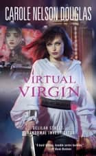 Virtual Virgin ebook by Carole Nelson Douglas