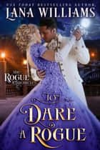To Dare A Rogue ebook by Lana Williams