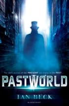 Pastworld ebook by Ian Beck